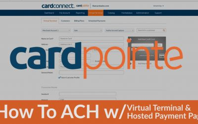 CardPointe ACH w Virtual Terminal AND the CardPointe Hosted Payment Page