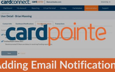CardPointe Reporting – How to add email notifications to your Cardpointe Account